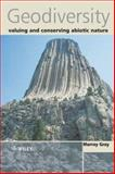 Geodiversity : Valuing and Conserving Abiotic Nature, Gray, Murray, 0470848952