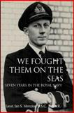 We Fought Them on the Seas, Ian Menzies, 0985368950