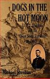 Dogs in the Hot Moon, Michael Sheehan, 1463508956