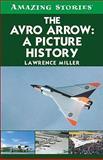 The Avro Arrow, Lawrence Miller, 1552778959