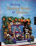 Making Shadow Boxes and Shrines, Kathy Cano-Murillo, 1564968952
