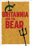 Britannia and the Bear : The Anglo-Russian Intelligence Wars, 1917-1929, Madeira, Victor, 1843838958