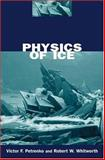 Physics of Ice, Petrenko, Victor F. and Whitworth, Robert W., 0198518951