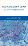 Regional Integration in East Asia : From the Viewpoint of Spatial Economics, Fujita, Masahisa, 0230018955
