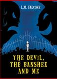 The Devil, the Banshee and Me, L. M. Falcone and Charis Wahl, 1553378954