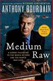 Medium Raw, Anthony Bourdain, 0061718955