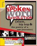 The Spoken Word Revolution : Slam, Hip Hop and the Poetry of a New Generation (from Sourcebooks, Inc. ), Eleveld, Mark, 0321328957
