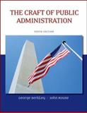 The Craft of Public Administration, Berkley, George E. and Rouse, John E., 007337895X