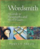Wordsmith : A Guide to Paragraphs and Essays, Arlov, Pamela, 013048895X