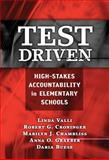 Test Driven : High-Stakes Accountability in Elementary Schools, Valli, Linda and Croninger, Robert G., 0807748951