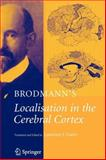 Brodmann's : Localisation in the Cerebral Cortex, Brodmann, K., 1441938958