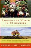 Around the World in 80 Dinners, Bill Jamison and Cheryl Jamison, 0060878959