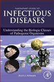 Taxonomic Guide to Infectious Diseases : Understanding the Biologic Classes of Pathogenic Organisms, Berman, Jules J., 0124158951