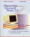 Discovering Microsoft Works 2.0 for the IBM Personal Computer, Babette Kronstadt and David Sachs, 0471588954