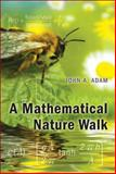 A Mathematical Nature Walk, Adam, John A., 0691128952