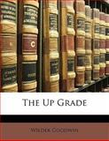 The up Grade, Wilder Goodwin, 1142638952