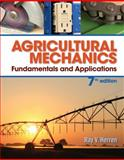 Agricultural Mechanics : Fundamentals and Applications, Herren, Ray V., 128505895X