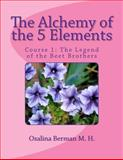 The Alchemy of the 5 Elements, Osalina Berman, 147742895X