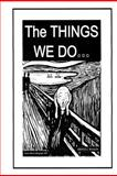 The Things We Do..., Ardyce Whalen, 147926895X