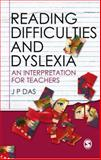 Reading Difficulties and Dyslexia : An Interpretation for Teachers, Das, J. P., 8178298953