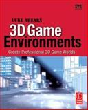 3D Game Environments : Create Professional 3D Game Worlds, Ahearn, Luke, 0240808959