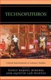 Technofuturos : Critical Interventions in Latina/O Studies, , 0739108956