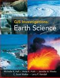 GIS Investigations : GIS Investigations: Earth Science 9. 1 Version (Book Only), Hall, Michelle K. and Huth, Anne, 1111318956