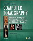 Computed Tomography : Physical Principles, Clinical Applications, and Quality Control, Seeram, Euclid, 1416028951