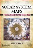 Solar System Maps : From Antiquity to the Space Age, Kanas, Nick, 1461408954