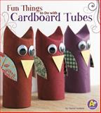 Fun Things to Do with Cardboard Tubes, Marne Ventura, 1476598959