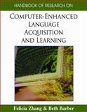 Handbook of Research on Computer-Enhanced Language Acquisition and Learning, Felicia Zhang and Beth Barber, 1599048957