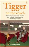 Tigger on the Couch, Laura James, 0007248954
