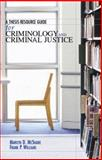 A Thesis Resource Guide for Criminology and Criminal Justice, McShane, Marilyn D. and Williams, Frank P., III, 0132368951