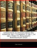 Commentar Zu Einigen Oden Des Horatius. Bd. 1: Comment. Z. Od. I, 3.4 [&C.] Nebst H. Peerlkamp'S Bemerkungen Dazu, Carl Schiller, 1141628953
