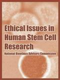 Ethical Issues in Human Stem Cell Research, National Bioethics Advisory Commission, 1410218953