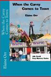When the Carny Comes to Town, Elaine Orr, 1470098954
