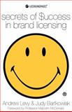 Secrets of Success in Brand Licensing, Andrew Levy and Judy Bartkowiak, 1908218959