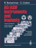 Ao/Asif Instruments and Implants, Rigmor Texhammer and Christopher L. Colton, 3540568956