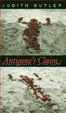 Antigone's Claim : Kinship Between Life and Death, Butler, Judith, 0231118953