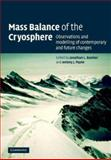 Mass Balance of the Cryosphere : Observations and Modelling of Contemporary and Future Changes, , 0521808952