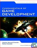 Fundamentals of Game Development, Chandler, Heather Maxwell and Chandler, Rafael, 0763778958