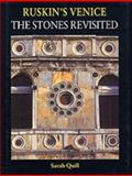 Ruskin's Venice : The Stones Revisited, Quill, Sarah, 0853318956