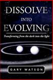 Dissolve into Evolving, Gary Watson, 1465378952