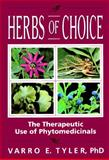 Herbs of Choice : The Therapeutic Use of Phytomedicinals, Tyler, Varro E., 1560248955