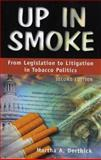 Up in Smoke : From Legislation to Litigation in Tobacco Politics, Derthick, Martha A., 1568028954