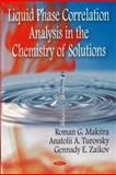 Liquid Phase Correlation Analysis in the Chemistry of Solutions, Makitra, R. G. and Turovskyi, A. A., 1600218954