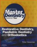 Master Dentistry : Volume 2: Restorative Dentistry, Paediatric Dentistry and Orthodontics, Heasman, Peter, 044306895X