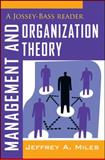 Management and Organization Theory : A Jossey-Bass Reader, Miles, Jeffrey A., 1118008952