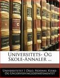 Universitets- Og Skole-Annaler, Universitetet I. Oslo, 1142528952