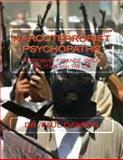 Narcoterrorist Psychopaths, Paul Dawson, 1492238953